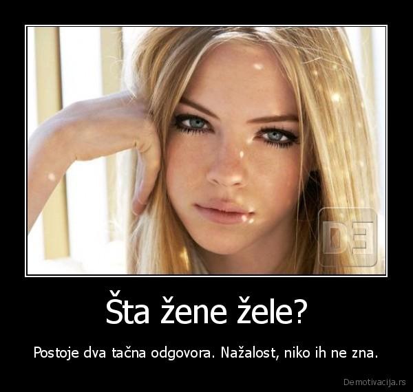 Što sve vole žene, prikaži slikom - Page 4 Demotivacija-rs_ta-ene-ele-postoje-dva-tana-odgovora-naalost-niko-ih-ne-zna_132603836562